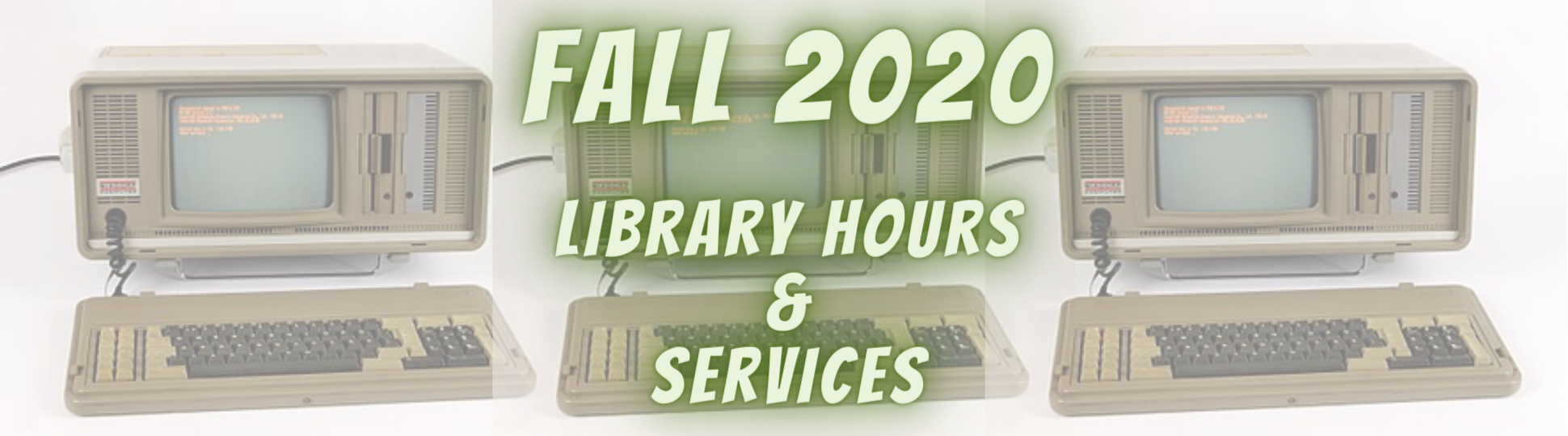 Banner reading Fall 2020 Library Hours & Services